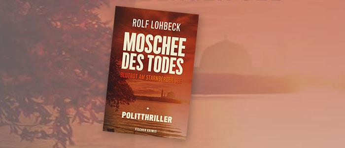 """""""Moschee des Todes"""": Der neue Politthriller von Dr. Rolf Lohbeck"""
